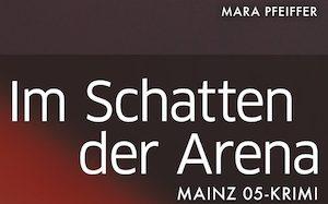 Im Schatten der Arena – Mainz 05 Krimi